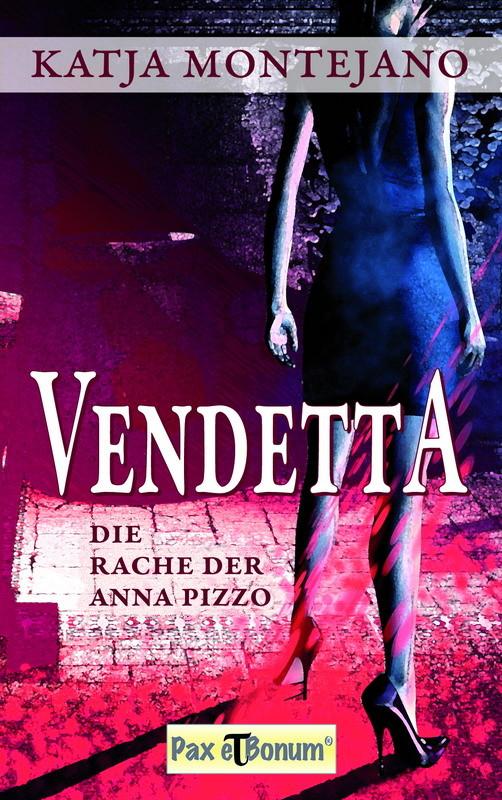 Vendetta. Die Rache der Anna Pizzo