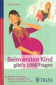Beim ersten Kind gibts 1000 Fragen