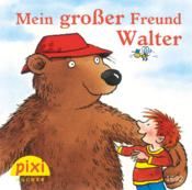 Mein großer Freund Walter