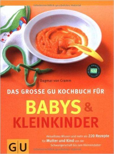 Das grosse GU Kochbuch für Babys & Kleinkinder