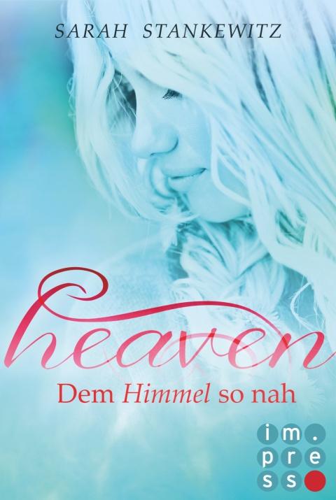 heaven 1 . dem himmel so nah